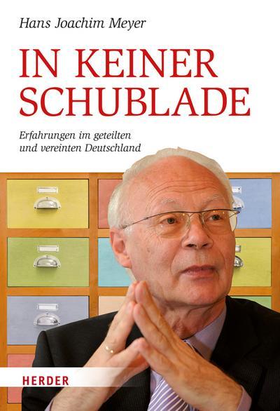 In keiner Schublade: Erfahrungen im geteilten und vereinten Deutschland