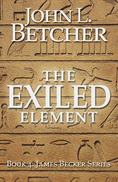 The Exiled Element (A James Becker Suspense/Thriller, #4)