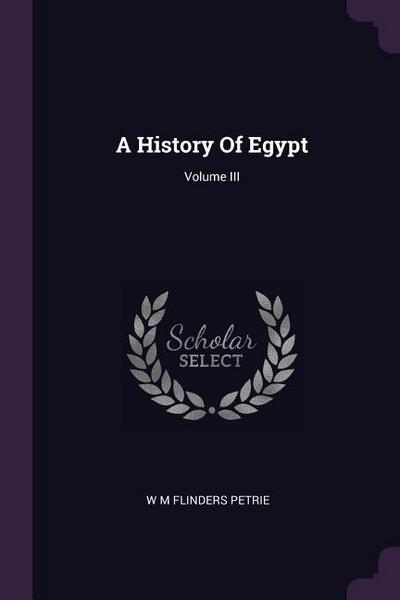 A History of Egypt; Volume III