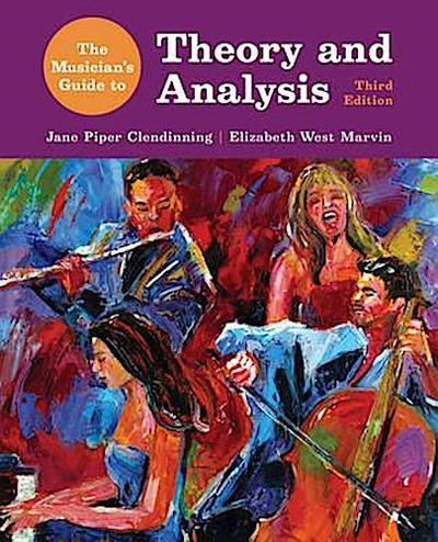 The Musician`s Guide to Theory and Analysis