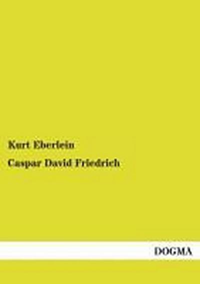 Caspar David Friedrich: Bekenntnisse
