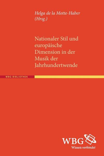 Nationaler Stil und europäische Dimension in der Musik der Jahrhundertwende