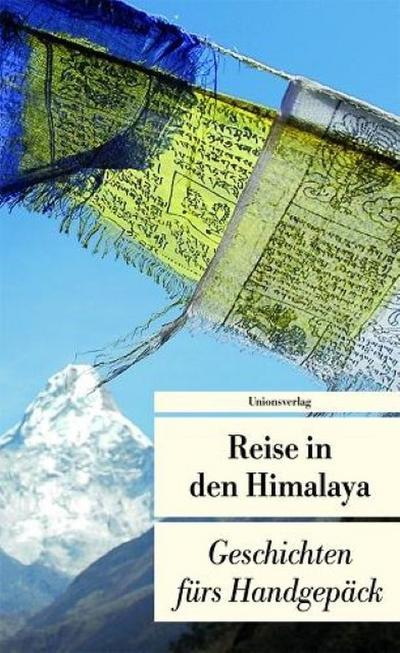 Reise in den Himalaya: Geschichten fürs Handgepäck