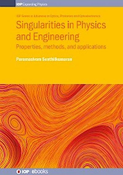 Singularities in Physics and Engineering