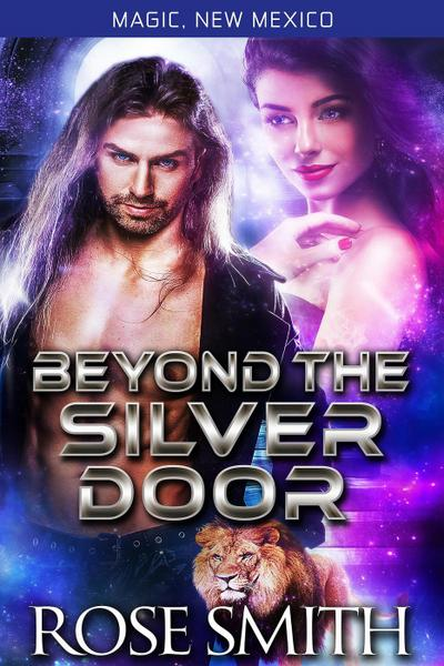 Beyond the Silver Door (Alphas of Red Fire Pride, Magic, New Mexico, #2)