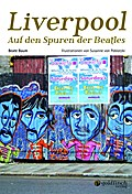 Liverpool; Auf den Spuren der Beatles; Ill. v ...
