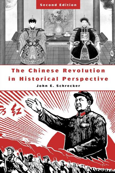 The Chinese Revolution in Historical Perspective, 2nd Edition