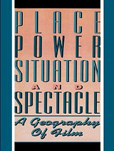 Place, Power, Situation and Spectacle