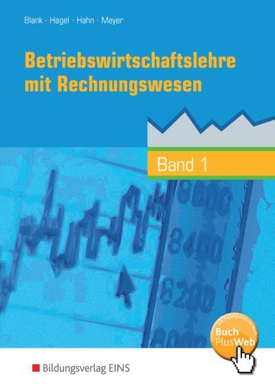 Betriebswirtschaftslehre mit Rechnungswesen, handlungsorientiert, EURO, Bd.1: Höhere BFS. handlungsorientiert