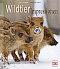 Wildtier-Impressionen; Deutsch; 260 farb. Fot ...