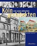 Köln und seine jüdischen Architekten