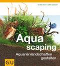Aquascaping: Aquarienlandschaften gestalten ( ...