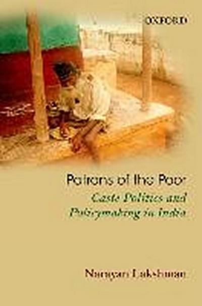 Patrons of the Poor: Caste Politics and Policymaking in India