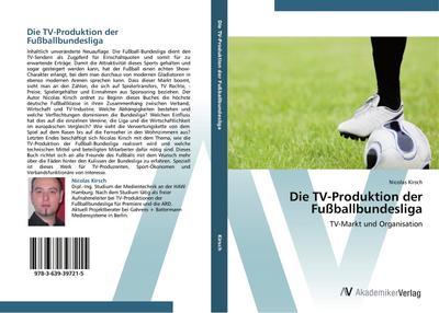 Die TV-Produktion der Fußballbundesliga: TV-Markt und Organisation