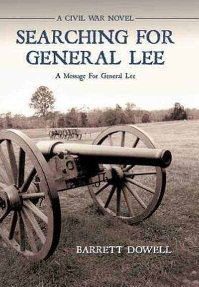 Searching for General Lee: A Civil War Novel