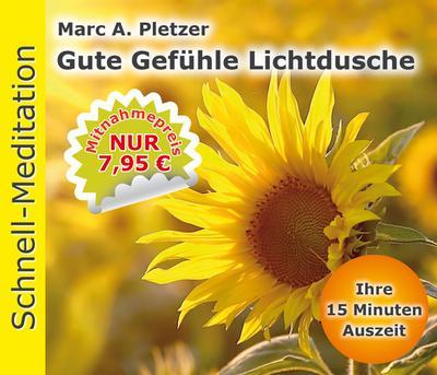 Schnell-Meditation: Gute Gefühle Lichtdusche, Audio-CD