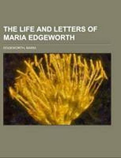 The Life and Letters of Maria Edgeworth Volume 2