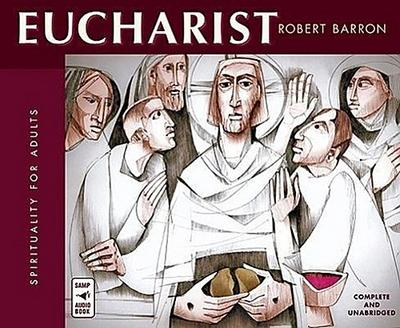 Eucharist: Spirituality for Adults