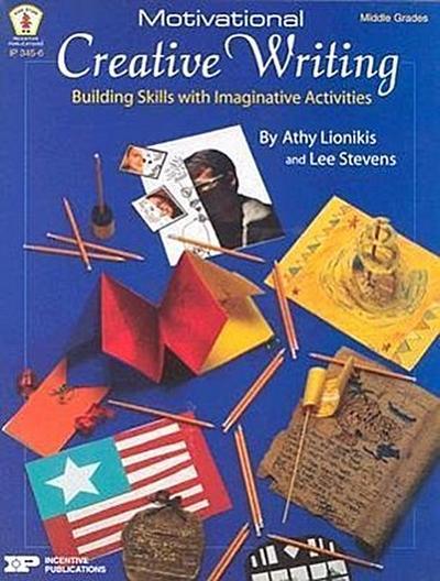 Motivational Creative Writing: Building Skills with Imaginative Activities