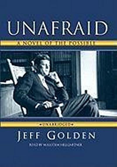Unafraid: A Novel of the Possible [With Earbuds]