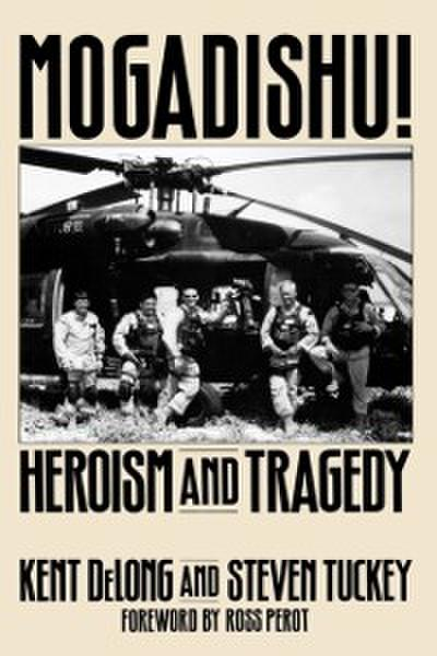 Mogadishu! Heroism and Tragedy