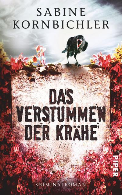 Das Verstummen der Krähe: Kriminalroman (Kristina-Mahlo-Reihe, Band 1)