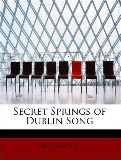 Secret Springs of Dublin Song