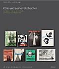 Köln und seine Fotobücher; Fotografie in Köln ...