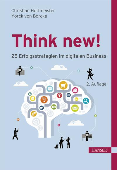 Think new!25 Erfolgsstrategien im digitalen Business
