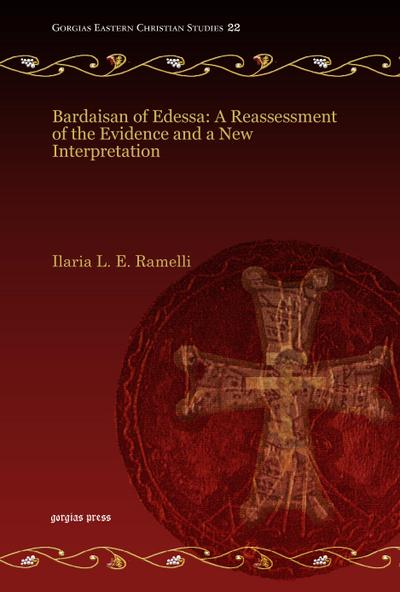Bardaisan of Edessa: A Reassessment of the Evidence and a New Interpretation