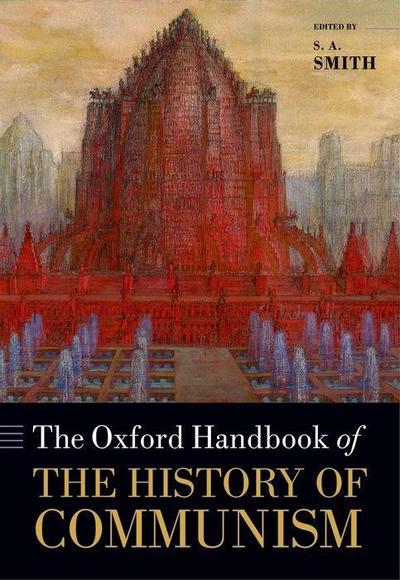 The Oxford Handbook of the History of Communism (Oxford Handbooks)
