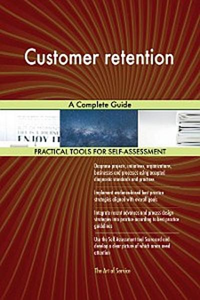 Customer retention A Complete Guide