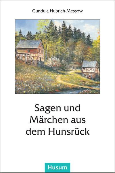 Sagen und Märchen aus dem Hunsrück