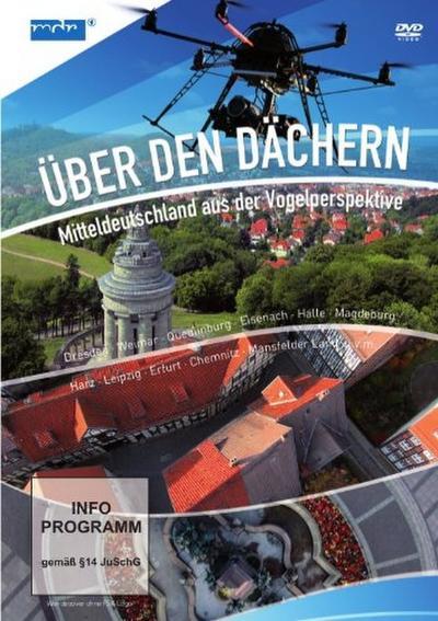 Über den Dächern - Mitteldeutschland aus der Vogelperspektive, 1 DVD