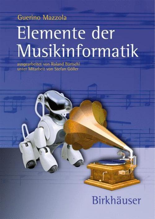 Guerino Mazzola / Elemente der Musikinformatik 9783764377458