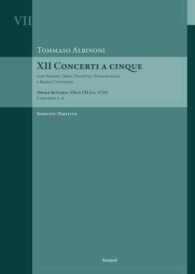Tommaso Albinoni: XII Concerti a cinque op. VII (ca. 1715)
