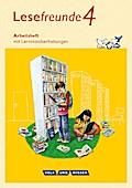 Lesefreunde 4. Schuljahr. Arbeitsheft. Östliche Bundesländer und Berlin Neubearbeitung 2015