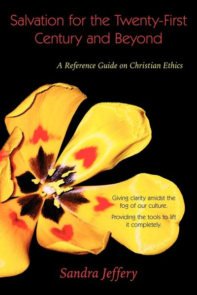 Salvation for the Twenty-First Century and Beyond: A Reference Guide on Christian Ethics