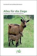 Alles für die Ziege - Annette Arnold