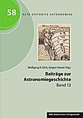 Beiträge zur Astronomiegeschichte. Band 13