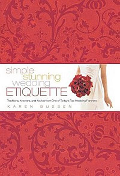 Simple Stunning Wedding Etiquette
