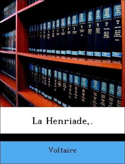 La Henriade,.