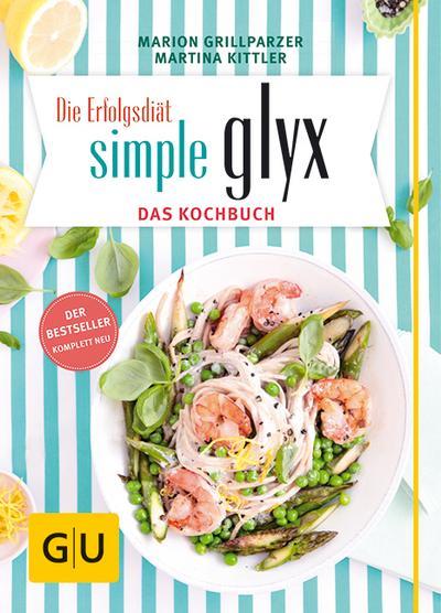 Simple GLYX - das Kochbuch   ; GU Kochen & Verwöhnen Diät und Gesundheit ; Deutsch; 150 Fotos -
