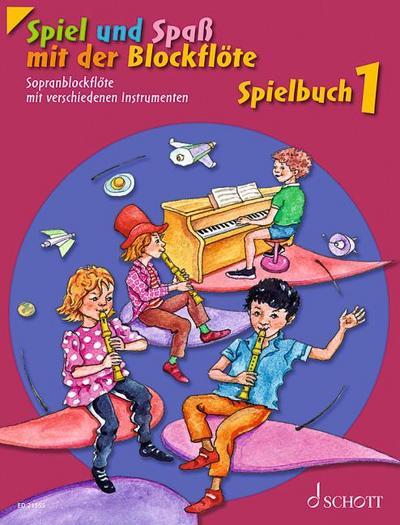 Spiel und Spaß mit der Blockflöte. Spielbuch 1