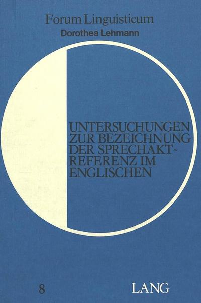 Untersuchungen zur Bezeichnung der Sprechaktreferenz im Englischen