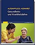 Altenpflege konkret Gesundheits- und Krankheitslehre