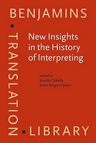 New Insights in the History of Interpreting