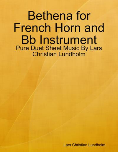 Bethena for French Horn and Bb Instrument - Pure Duet Sheet Music By Lars Christian Lundholm