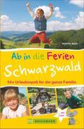 Familienreiseführer Schwarzwald: Urlaubsspaß  ...