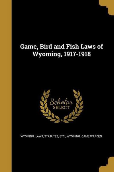 GAME BIRD & FISH LAWS OF WYOMI